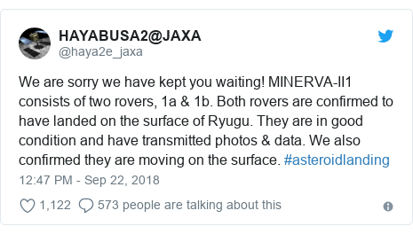 Twitter post by @haya2e_jaxa: We are sorry we have kept you waiting! MINERVA-II1 consists of two rovers, 1a & 1b. Both rovers are confirmed to have landed on the surface of Ryugu. They are in good condition and have transmitted photos & data. We also confirmed they are moving on the surface. #asteroidlanding