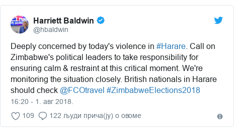 Twitter post by @hbaldwin: Deeply concerned by today's violence in #Harare. Call on Zimbabwe's political leaders to take responsibility for ensuring calm & restraint at this critical moment. We're monitoring the situation closely. British nationals in Harare should check @FCOtravel #ZimbabweElections2018