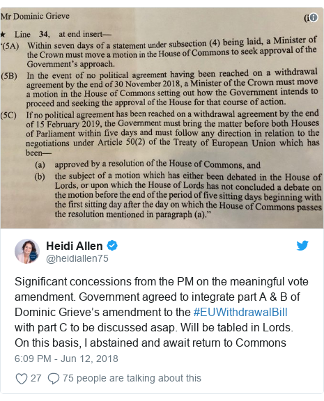 Twitter post by @heidiallen75: Significant concessions from the PM on the meaningful vote amendment. Government agreed to integrate part A & B of Dominic Grieve's amendment to the #EUWithdrawalBill with part C to be discussed asap. Will be tabled in Lords. On this basis, I abstained and await return to Commons
