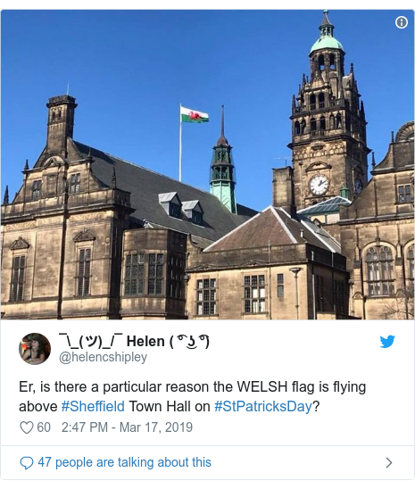 Twitter post by @helencshipley: Er, is there a particular reason the WELSH flag is flying above #Sheffield Town Hall on #StPatricksDay?