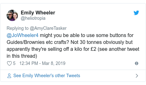 Twitter post by @heliotropia: @JoWheeler4 might you be able to use some buttons for Guides/Brownies etc crafts? Not 30 tonnes obviously but apparently they're selling off a kilo for £2 (see another tweet in this thread)
