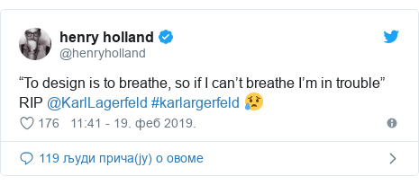 "Twitter post by @henryholland: ""To design is to breathe, so if I can't breathe I'm in trouble"" RIP @KarlLagerfeld #karlargerfeld 😥"