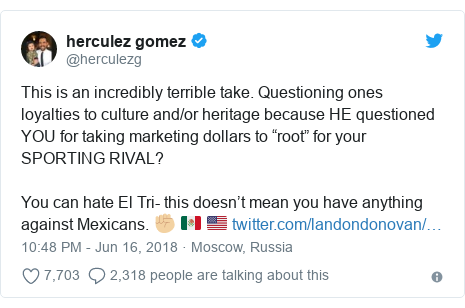 """Twitter post by @herculezg: This is an incredibly terrible take. Questioning ones loyalties to culture and/or heritage because HE questioned YOU for taking marketing dollars to """"root"""" for your SPORTING RIVAL? You can hate El Tri- this doesn't mean you have anything against Mexicans. ✊🏼 🇲🇽 🇺🇸"""