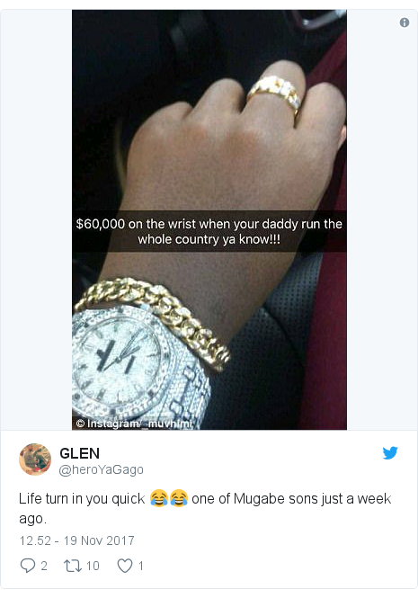 Twitter pesan oleh @heroYaGago: Life turn in you quick 😂😂  one of Mugabe sons just a week ago.