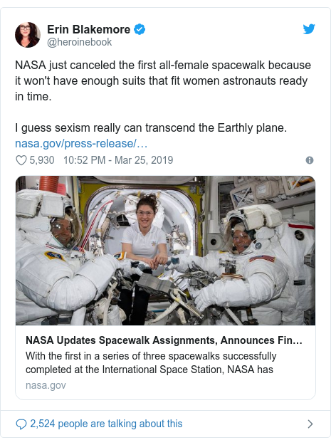Twitter post by @heroinebook: NASA just canceled the first all-female spacewalk because it won't have enough suits that fit women astronauts ready in time. I guess sexism really can transcend the Earthly plane.
