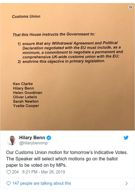 Twitter post by @hilarybennmp: Our Customs Union motion for tomorrow's Indicative Votes.  The Speaker will select which motions go on the ballot paper to be voted on by MPs.