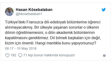 @hkosebalaban1 tarafından yapılan Twitter paylaşımı: Türkiye'deki Fransızca dili-edebiyatı bölümlerine öğrenci alınmayacakmış. Bir ülkeyle yaşanan sorunlar o ülkenin dilinin öğretilmemesini, o dilin akademik bölümlerinin kapatılmasını gerektirmez. Dil bilmek başkaları için değil, bizim için önemli. Hangi mantıkla bunu yapıyorsunuz?
