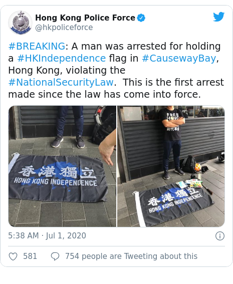 Twitter post by @hkpoliceforce: #BREAKING  A man was arrested for holding a #HKIndependence flag in #CausewayBay, Hong Kong, violating the #NationalSecurityLaw.  This is the first arrest made since the law has come into force.