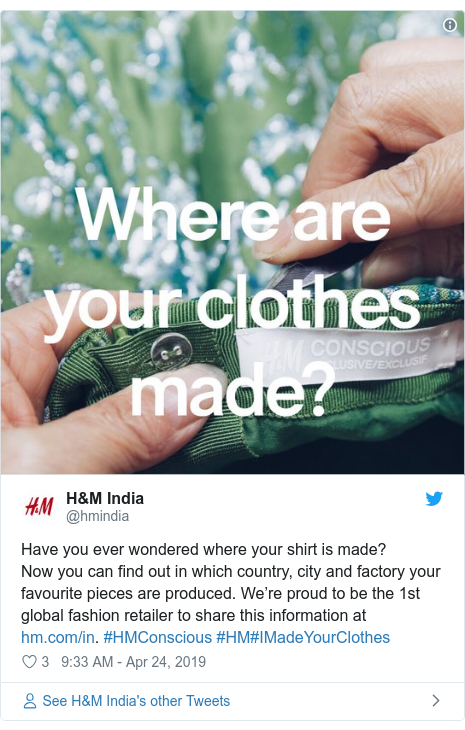 Twitter post by @hmindia: Have you ever wondered where your shirt is made?Now you can find out in which country, city and factory your favourite pieces are produced. We're proud to be the 1st global fashion retailer to share this information at . #HMConscious #HM#IMadeYourClothes