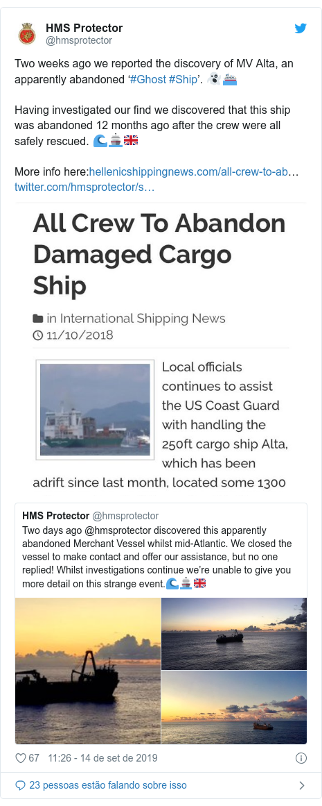 Twitter post de @hmsprotector: Two weeks ago we reported the discovery of MV Alta, an apparently abandoned '#Ghost #Ship'. 👻⛴Having investigated our find we discovered that this ship was abandoned 12 months ago after the crew were all safely rescued. 🌊🚢🇬🇧More info here …