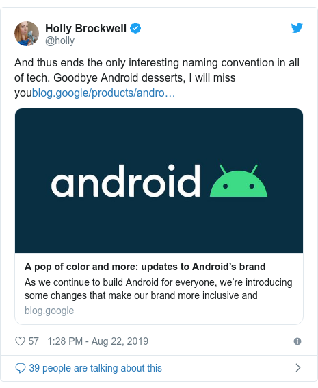 Twitter post by @holly: And thus ends the only interesting naming convention in all of tech. Goodbye Android desserts, I will miss you