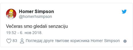 Twitter post by @homerhsimpson: Večeras smo gledali senzaciju