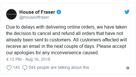 Twitter post by @houseoffraser: Due to delays with delivering online orders, we have taken the decision to cancel and refund all orders that have not already been sent to customers. All customers affected will receive an email in the next couple of days. Please accept our apologies for any inconvenience caused.