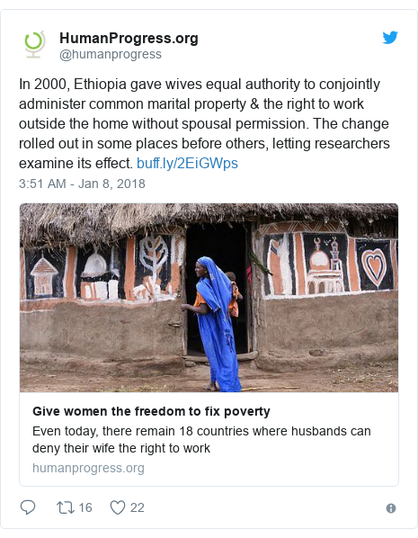 Twitter post by @humanprogress: In 2000, Ethiopia gave wives equal authority to conjointly administer common marital property & the right to work outside the home without spousal permission. The change rolled out in some places before others, letting researchers examine its effect.