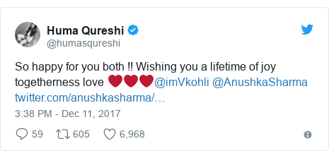 Twitter waxaa daabacay @humasqureshi: So happy for you both !! Wishing you a lifetime of joy togetherness love ❤️❤❤@imVkohli @AnushkaSharma