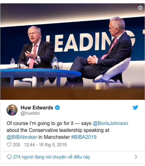Twitter bởi @huwbbc: Of course I'm going to go for it — says @BorisJohnson about the Conservative leadership speaking at @BIBAbroker in Manchester #BIBA2019