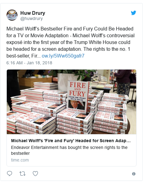 Twitter post by @huwdrury: Michael Wolff's Bestseller Fire and Fury Could Be Headed for a TV or Movie Adaptation - Michael Wolff's controversial exposé into the first year of the Trump White House could be headed for a screen adaptation. The rights to the no. 1 best-seller, Fir...