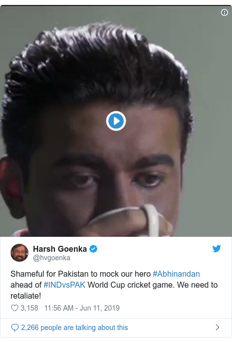 Twitter post by @hvgoenka: Shameful for Pakistan to mock our hero #Abhinandan ahead of #INDvsPAK World Cup cricket game. We need to retaliate!