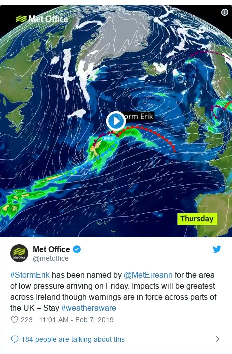 Twitter post by @metoffice: #StormErik has been named by @MetEireann for the area of low pressure arriving on Friday. Impacts will be greatest across Ireland though warnings are in force across parts of the UK – Stay #weatheraware