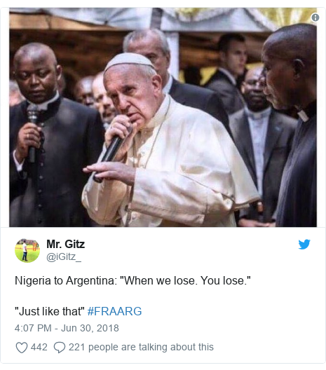 "Twitter post by @iGitz_: Nigeria to Argentina  ""When we lose. You lose."" ""Just like that"" #FRAARG"