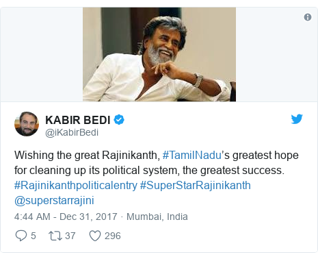 Twitter post by @iKabirBedi: Wishing the great Rajinikanth, #TamilNadu's greatest hope for cleaning up its political system, the greatest success. #Rajinikanthpoliticalentry #SuperStarRajinikanth @superstarrajini