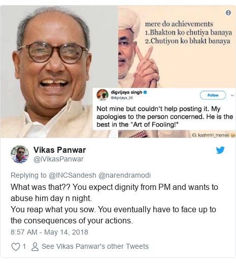 Twitter post by @iVikasPanwar: What was that?? You expect dignity from PM and wants to abuse him day n night.You reap what you sow. You eventually have to face up to the consequences of your actions.
