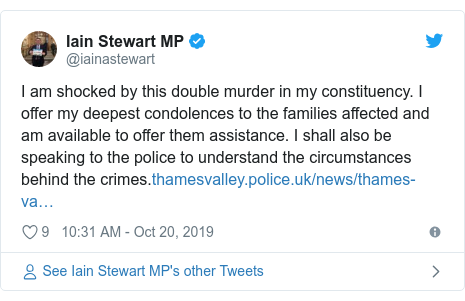 Twitter post by @iainastewart: I am shocked by this double murder in my constituency. I offer my deepest condolences to the families affected and am available to offer them assistance. I shall also be speaking to the police to understand the circumstances behind the crimes.