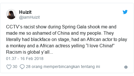 """Twitter pesan oleh @iamHuizit: CCTV's racist show during Spring Gala shook me and made me so ashamed of China and my people. They literally had blackface on stage, had an African actor to play a monkey and a African actress yelling """"I love China!"""" Racism is global y'all..."""