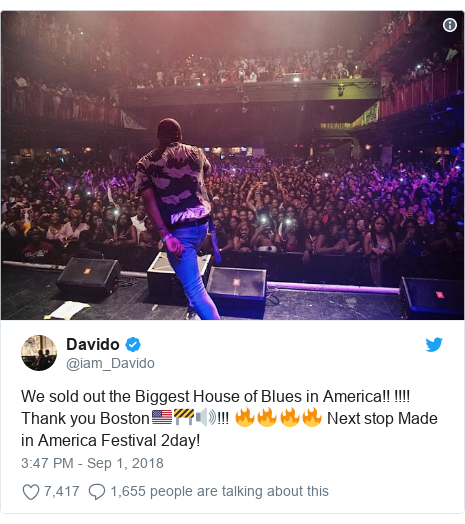 Twitter post by @iam_Davido: We sold out the Biggest House of Blues in America!! !!!! Thank you Boston🇺🇸🚧🔊!!! 🔥🔥🔥🔥 Next stop Made in America Festival 2day!