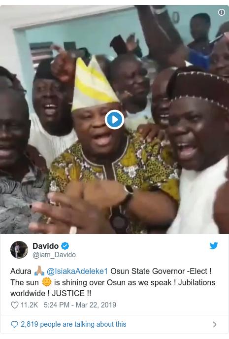 Twitter post by @iam_Davido: Adura 🙏🏽 @IsiakaAdeleke1 Osun State Governor -Elect !  The sun 🌞 is shining over Osun as we speak ! Jubilations worldwide ! JUSTICE !!