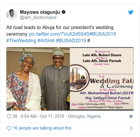 Twitter post by @iam_doctormayor: All road leads to Abuja for our president's wedding ceremony #BUSA2019 #TheWedding #AISHA #BUSAD2019 #