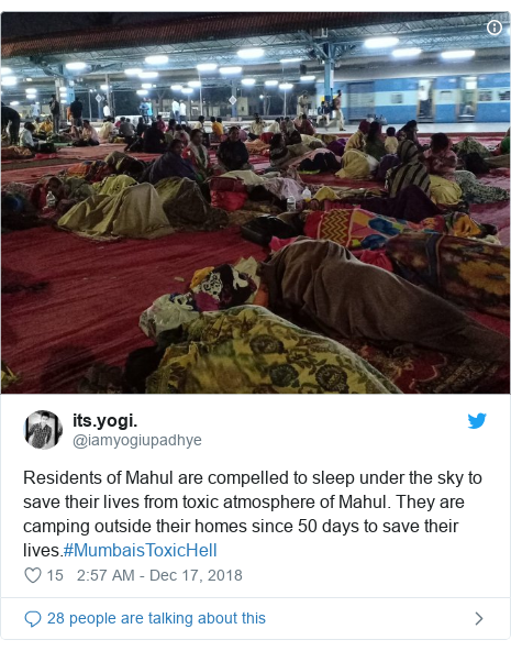 Twitter post by @iamyogiupadhye: Residents of Mahul are compelled to sleep under the sky to save their lives from toxic atmosphere of Mahul. They are camping outside their homes since 50 days to save their lives.#MumbaisToxicHell