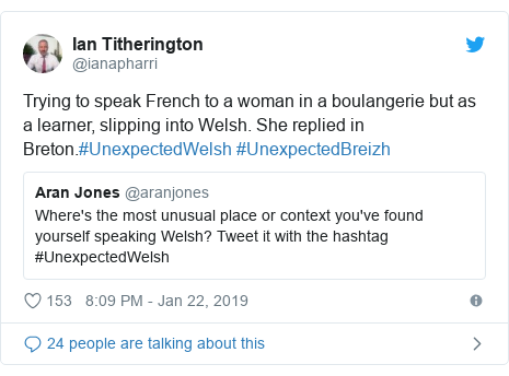 Twitter post by @ianapharri: Trying to speak French to a woman in a boulangerie but as a learner, slipping into Welsh. She replied in Breton.#UnexpectedWelsh #UnexpectedBreizh