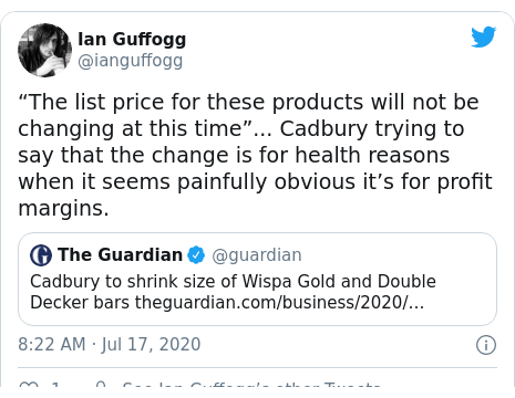 """Twitter post by @ianguffogg: """"The list price for these products will not be changing at this time""""... Cadbury trying to say that the change is for health reasons when it seems painfully obvious it's for profit margins."""