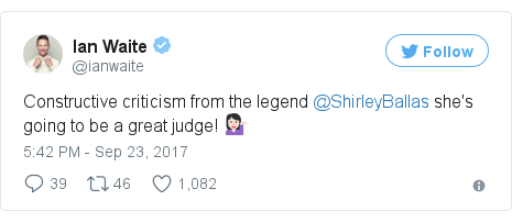 Twitter post by @ianwaite: Constructive criticism from the legend @ShirleyBallas she's going to be a great judge! 💁🏻