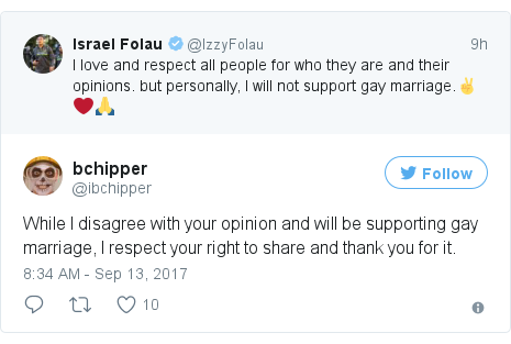Twitter post by @ibchipper: While I disagree with your opinion and will be supporting gay marriage, I respect your right to share and thank you for it.