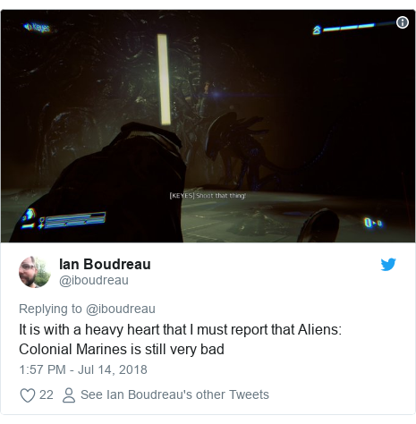 Twitter post by @iboudreau: It is with a heavy heart that I must report that Aliens  Colonial Marines is still very bad