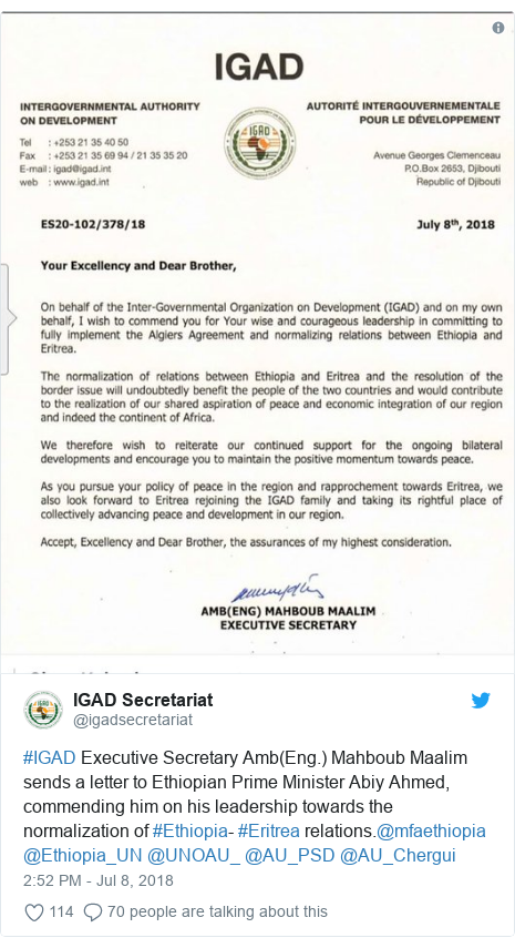 Twitter post by @igadsecretariat: #IGAD Executive Secretary Amb(Eng.) Mahboub Maalim sends a letter to Ethiopian Prime Minister Abiy Ahmed, commending him on his leadership towards the normalization of #Ethiopia- #Eritrea relations.@mfaethiopia @Ethiopia_UN @UNOAU_ @AU_PSD @AU_Chergui