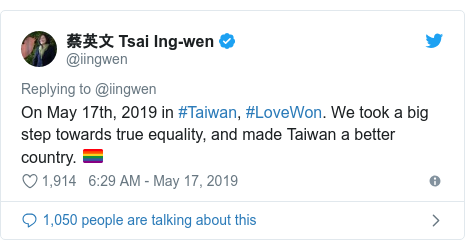 Twitter post by @iingwen: On May 17th, 2019 in #Taiwan, #LoveWon. We took a big step towards true equality, and made Taiwan a better country. 🏳️‍🌈