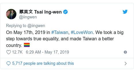 Twitter post by @iingwen: On May 17th, 2019 in #Taiwan, #LoveWon. We took a big step towards true equality, and made Taiwan a better country. 🏳️🌈