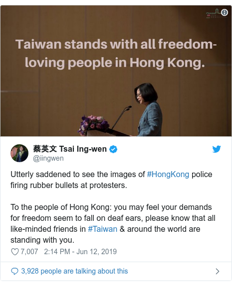 Twitter post by @iingwen: Utterly saddened to see the images of #HongKong police firing rubber bullets at protesters.To the people of Hong Kong  you may feel your demands for freedom seem to fall on deaf ears, please know that all like-minded friends in #Taiwan & around the world are standing with you.