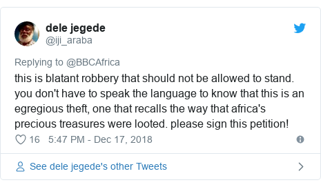 Twitter post by @iji_araba: this is blatant robbery that should not be allowed to stand. you don't have to speak the language to know that this is an egregious theft, one that recalls the way that africa's precious treasures were looted. please sign this petition!
