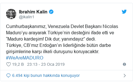 """@ikalin1 tarafından yapılan Twitter paylaşımı: Cumhurbaşkanımız, Venezuela Devlet Başkanı Nicolas Maduro'yu arayarak Türkiye'nin desteğini ifade etti ve """"Maduro kardeşim! Dik dur, yanındayız"""" dedi. Türkiye, CB'mız Erdoğan'ın liderliğinde bütün darbe girişimlerine karşı ilkeli duruşunu koruyacaktır. #WeAreMADURO"""