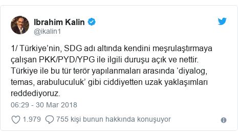 @ikalin1 tarafından yapılan Twitter paylaşımı: 1/ Türkiye'nin, SDG adı altında kendini meşrulaştırmaya çalışan PKK/PYD/YPG ile ilgili duruşu açık ve nettir. Türkiye ile bu tür terör yapılanmaları arasında 'diyalog, temas, arabuluculuk' gibi ciddiyetten uzak yaklaşımları reddediyoruz.