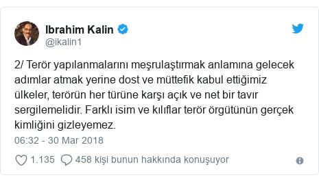 @ikalin1 tarafından yapılan Twitter paylaşımı: 2/ Terör yapılanmalarını meşrulaştırmak anlamına gelecek adımlar atmak yerine dost ve müttefik kabul ettiğimiz ülkeler, terörün her türüne karşı açık ve net bir tavır sergilemelidir. Farklı isim ve kılıflar terör örgütünün gerçek kimliğini gizleyemez.