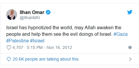 Twitter post by @IlhanMN: Israel has hypnotized the world, may Allah awaken the people and help them see the evil doings of Israel. #Gaza  #Palestine #Israel