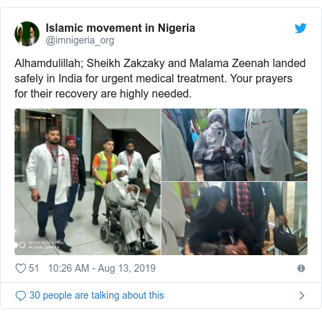 Twitter wallafa daga @imnigeria_org: Alhamdulillah; Sheikh Zakzaky and Malama Zeenah landed safely in India for urgent medical treatment. Your prayers for their recovery are highly needed.