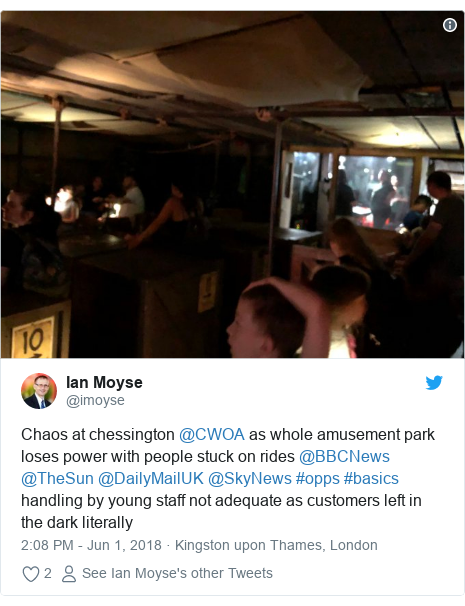 Twitter post by @imoyse: Chaos at chessington @CWOA as whole amusement park loses power with people stuck on rides @BBCNews @TheSun @DailyMailUK @SkyNews #opps #basics handling by young staff not adequate as customers left in the dark literally
