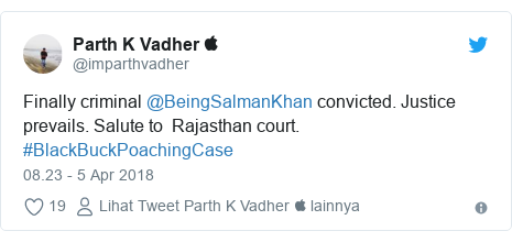 Twitter pesan oleh @imparthvadher: Finally criminal @BeingSalmanKhan convicted. Justice prevails. Salute to  Rajasthan court.  #BlackBuckPoachingCase