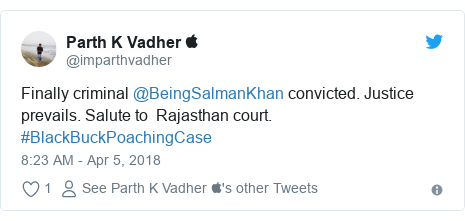 Twitter post by @imparthvadher: Finally criminal @BeingSalmanKhan convicted. Justice prevails. Salute to  Rajasthan court.  #BlackBuckPoachingCase
